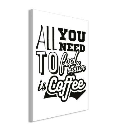 Cuadro - All You Need to Feel Better Is Coffee (1 Part) Vertical - Imagen 1
